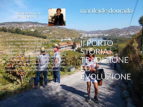 Il PORTO  STORIA  TRADIZIONE ED EVOLUZIONE: Tutte le sfumature del Porto (Vini del Mondo Vol. 1) (Italian Edition)