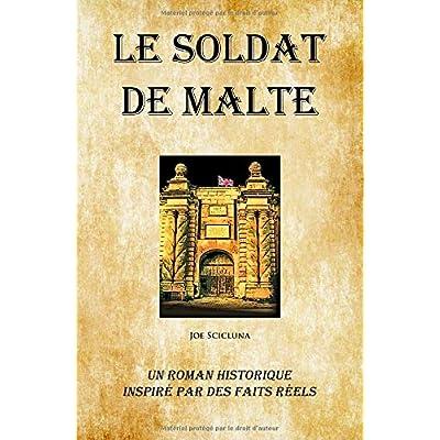 Le Soldat de Malte: Un Roman Historique Inspiré par des Faits Réels