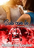 Solo con te: The Heroes Series Vol.3