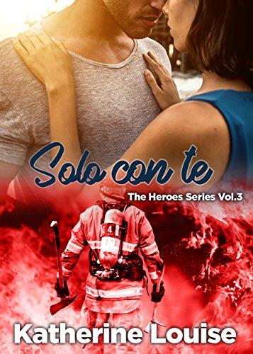 scaricare ebook gratis Solo con te: The Heroes Series Vol.3 PDF Epub