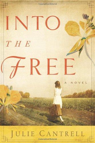 Into the Free por Julie Cantrell