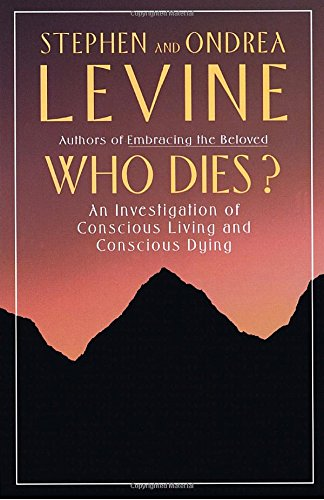 Who Dies?: An Investigation of Conscious Living and Conscious Dying (Hors Catalogue)
