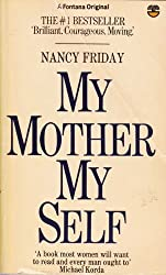 My Mother, My Self by Nancy Friday (1979-03-12)