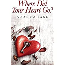 Where Did Your Heart Go? (The Heart Trilogy)