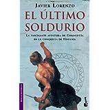 El último soldurio. La fascinante aventura de Corocotta en la conquista de Hispania