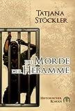 Die Morde der Hebamme: Historischer Roman von Tatjana Stöckler