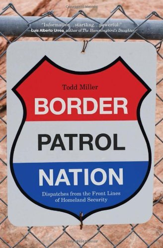 Border Patrol Nation: Dispatches from the Front Lines of Homeland Security (City Lights Open Media) by Todd Miller (2014-04-08)
