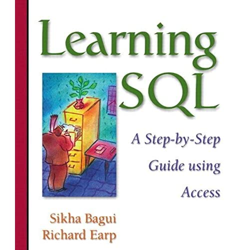 [(Learning SQL : A Step-by-Step Guide Using Access)] [By (author) Sikha Bagui ] published on (February, 2003)