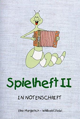 SPIELHEFT 2 IN NOTENSCHRIFT - arrangiert für Steirische Handharmonika - Diat. Handharmonika [Noten / Sheetmusic] Komponist: MARGETICH ELKE + STELZL WILLIBALD