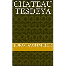 CHATEAU TESDEYA (French Edition)