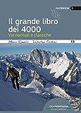 Il grande libro dei 4000. Vie normali e classiche