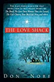 [(Love Shack : The Place People Search for That Draws Them to Best-Selling Books Like the Shack, the Love Dare, Woman, Thou Art Loose)] [By (author) Don Sr. Nori] published on (July, 2009)