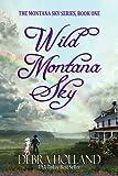 Wild Montana Sky (The Montana Sky Series Book 1)