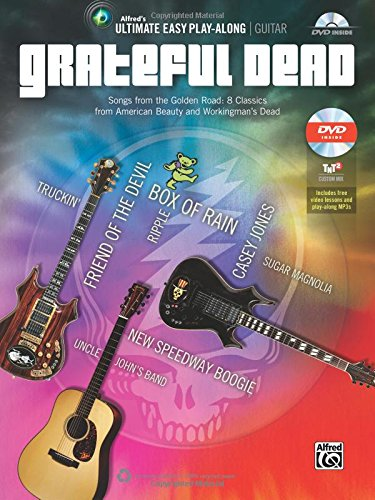 Ultimate Easy Guitar Play-Along -- Grateful Dead: Songs from the Golden Road: 8 Classics from American Beauty and Workingman's Dead (Easy Guitar Tab),