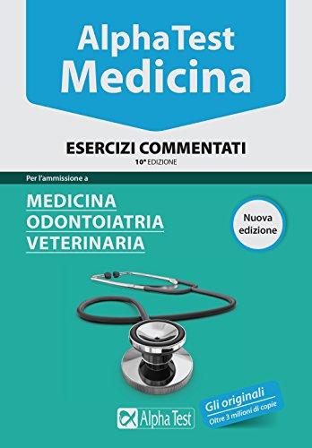 Alpha test. Medicina, odontoiatria, veterinaria. Esercizi commentati