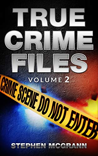True Crime Files Volume 2 (Jeffrey Dahmer Murders, Charles Lindbergh Kidnapping, West Memphis Three, Miami Show Band Massacre) (English Edition)