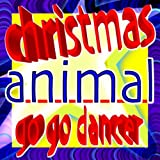 Christmas Animal Go Go Dancer - With All I Want for Christmas Is You, Wonderful Dream, Last Christmas, Party Rock Anthem, Danza Kuduro and Sexy and I Know It [Explicit]