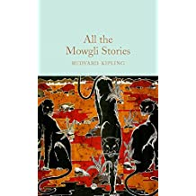 All the Mowgli Stories (Macmillan Collector's Library Book 131) (English Edition)