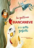 La gallina Biancaneve e i sette gufetti. Ediz. illustrata