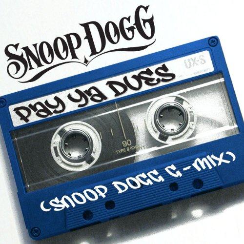 Pay Ya Dues (Snoop Dogg G-Mix) [Explicit]