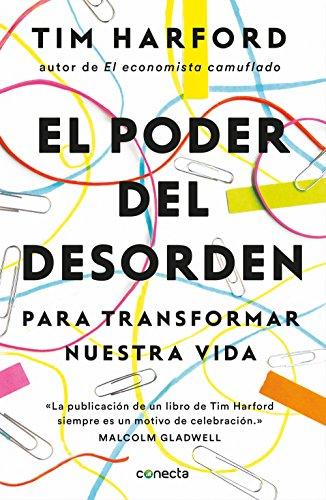 El poder del desorden: Para transformar nuestra vida por Tim Harford