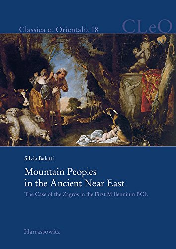 Mountain Peoples in the Ancient Near East: The Case of the Zagros in the First Millennium BCE (Classica et Orientalia, Band 18)