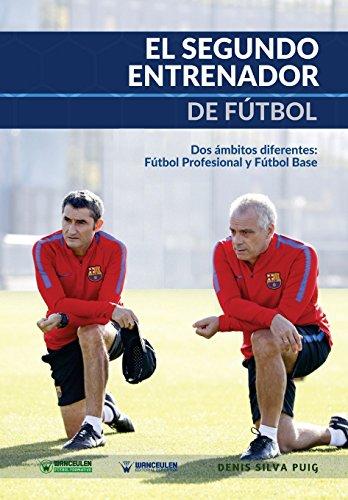 El Segundo Entrenador de Fútbol: Dos ámbitos diferentes: Fútbol profesional y Fútbol base