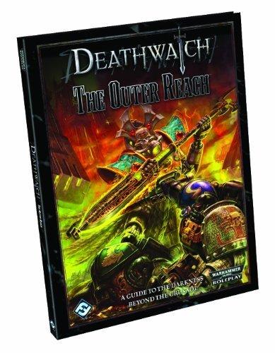 Deathwatch: The Outer Reach (Warhammer 40,000: Deathwatch) by Fantasy Flight Games (2012) Hardcover