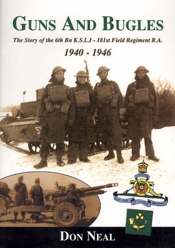 guns-and-bugles-the-story-of-the-6th-bn-ksli-181st-field-regiment-ra-1940-1946-by-don-neal-2001-11-1