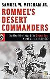 Rommel's Desert Commanders: The Men Who Served the Desert Fox, North Africa, 1941-1942 (Praeger Security International)