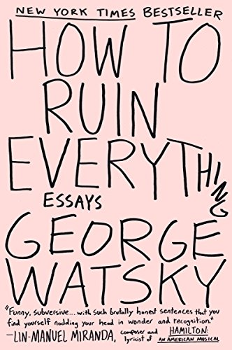 How To Ruin Everything por George Watsky