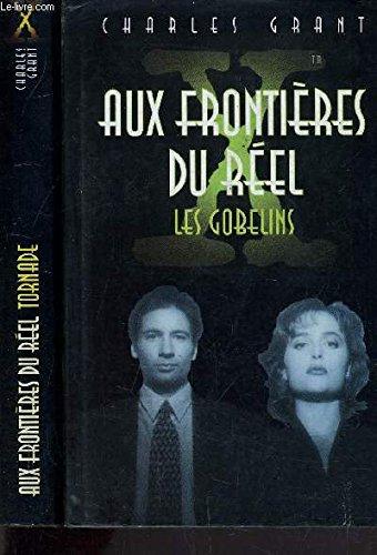 Aux frontières du réel, tome 1 : Les gobelins