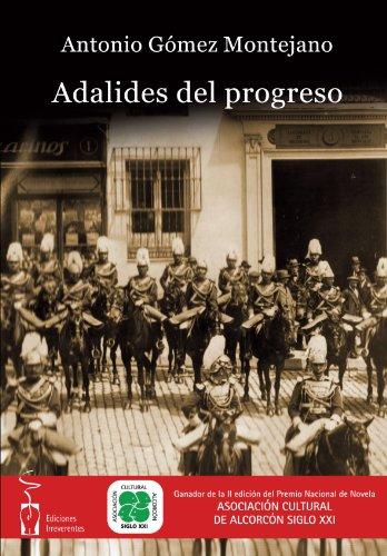 Adalides del progreso (Colección de narrativa) por Antonio Jesús Gómez Montejano