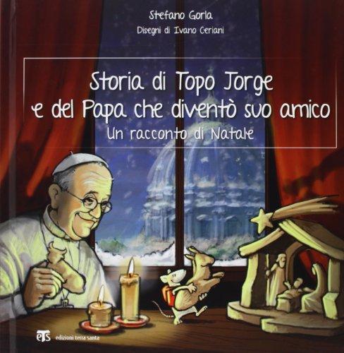 Storia di Topo Jorge e del Papa che divent suo amico. Un racconto di Natale