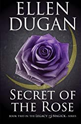 Secret Of The Rose: Volume 2 (Legacy Of Magick)