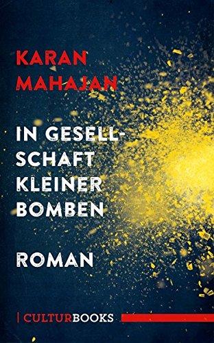 Buchseite und Rezensionen zu 'In Gesellschaft kleiner Bomben: Roman' von Karan Mahajan