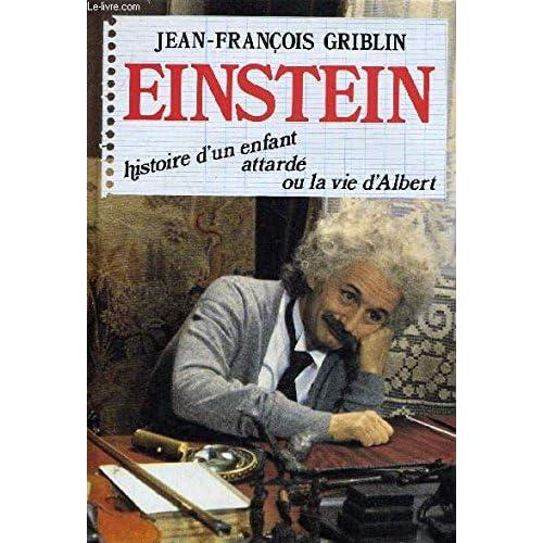 Einstein : Histoire d'un enfant attardé, ou La vie d'Albert