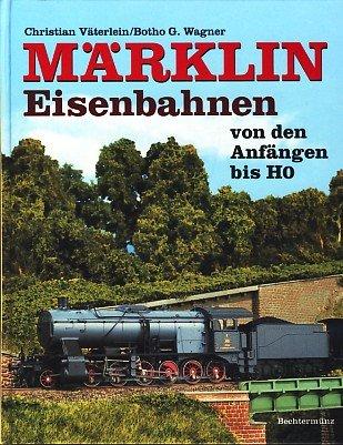Preisvergleich Produktbild Märklin - Eisenbahnen von den Anfängen bis 1954
