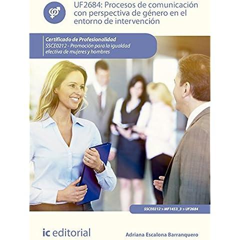 Procesos de comunicación con perspectiva de género en el entorno de intervención. ssce0212 - promoción para la igualdad efectiva de mujeres y hombres