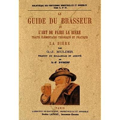 Le Guide du Brasseur Ou l Art de Faire la Biere