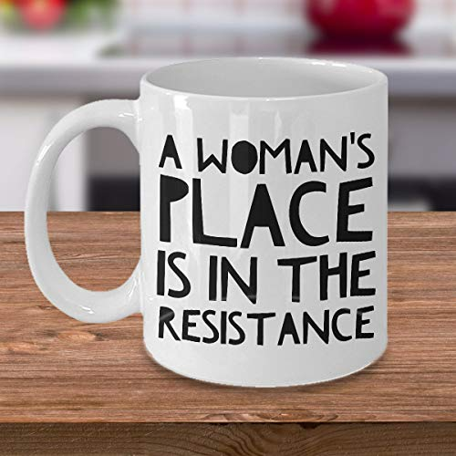 Feministische Geschenk-Tasse - A Woman's Place is in the Resistance Kaffeetasse aus Keramik - Feminismus