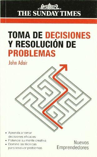 Toma de decisiones y resolucion de problemas (Nuevos Emprendedores)
