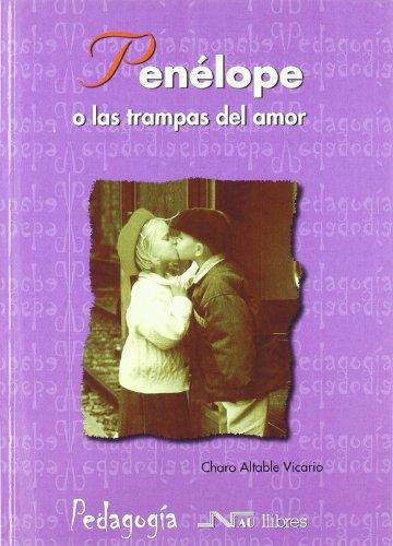 Penélope O Las Trampas Del Amor (Universidad pedagogía) por Charo Altable Vicario