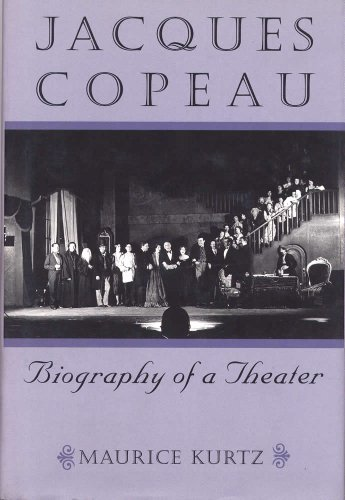 Jacques Copeau: Biography of a Theater