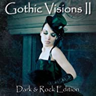 Gothic Visions II (Dark & Rock Edition)