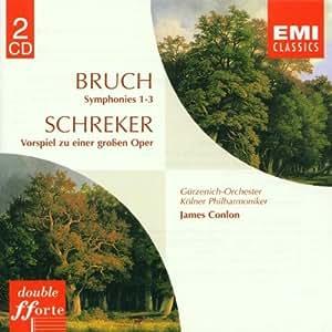 Bruch: Symphonien 1-3 / Schreker: Vorspiel zu einer großen Oper