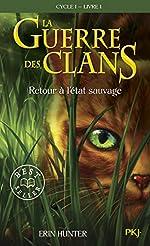 La Guerre des Clans - Retour à l'état sauvage de Erin HUNTER