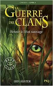 La Guerre des Clans - Tome 1 Cycle 1 : Retour à l'état