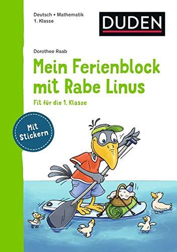 Mein Ferienblock mit Rabe Linus – Fit für die 1. Klasse (Einfach lernen mit Rabe Linus)