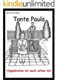 Tante Paula - Hippokrates ist auch schon tot